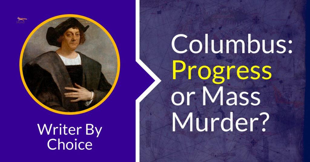 Columbus - Progress or Mass Murder